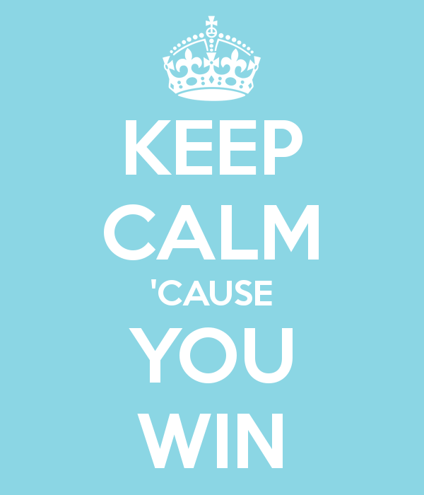 keep-calm-cause-you-win-5